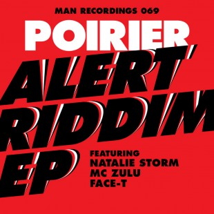 Poirier - Alert Riddim EP (Man Recordings)