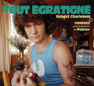 Robert Charlebois - Tout égratigné - low
